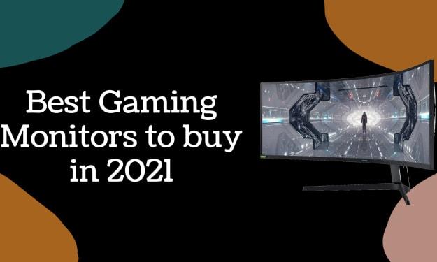 Best Gaming Monitors to buy in 2021