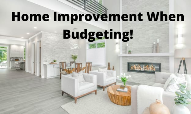 Home Improvement When Budgeting!
