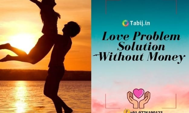 Love Problem Solution without Money: Free Service No Charges