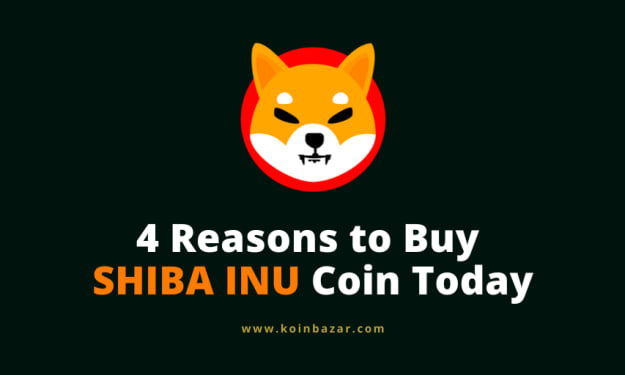 4 Reasons to buy Shiba Inu Coin Today