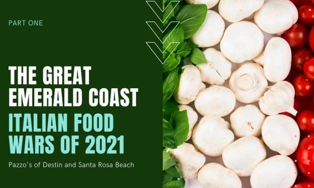 Emerald Coast Italian Food Wars Part 1: Pazzo's
