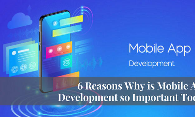 6 Reasons Why is Mobile App Development so Important Today