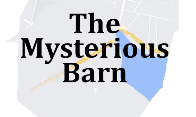 The Mysterious Barn