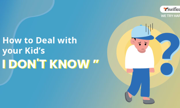 """How to Deal with your Kid's """" I Don't Know """" - Swiflearn"""
