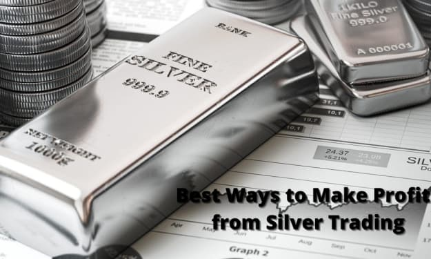 Best Ways to Make Profits from Silver Trading