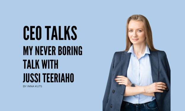 CEO Talks with Jussi Teeriaho