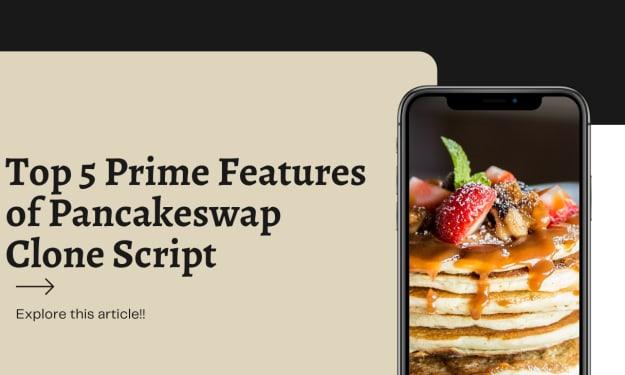 Top 5 Premium Features of Pancakeswap Clone Script