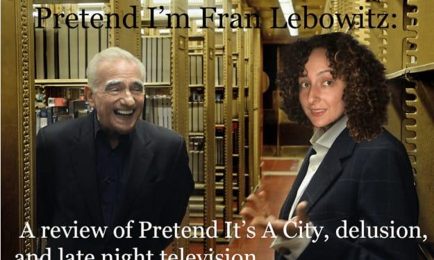 Pretend I'm Fran Lebowitz