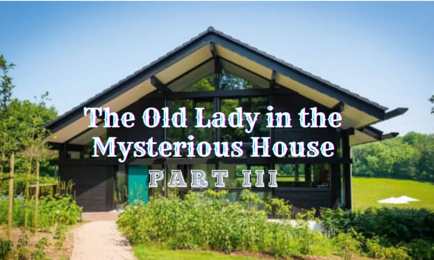 The Old Lady in the Mysterious House
