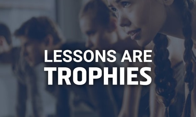 Lessons are Trophies