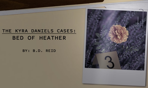 The Kyra Daniels Cases: Bed of Heather