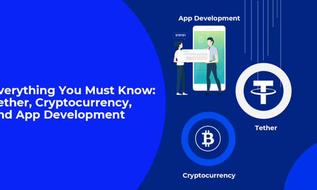 Everything You Must Know: Tether, Cryptocurrency, and App Development