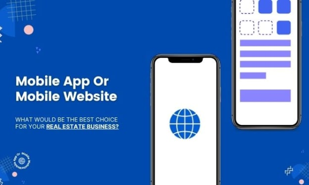 Mobile App Or Mobile Website- What Would Be the Best Choice For Your Real Estate Business?