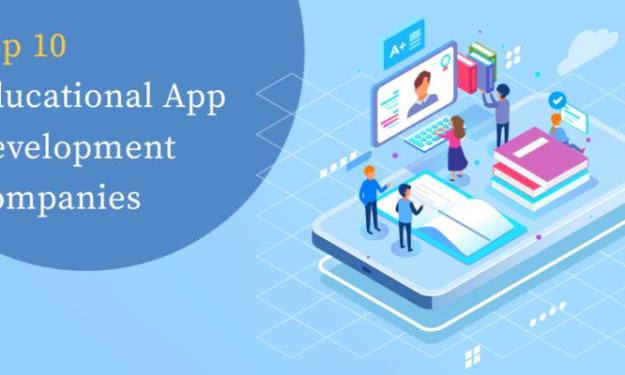 Top 10 Educational App Development Companies 2021-22