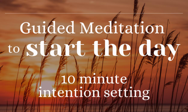 Guided Meditation to Start the Day: 10 Minute Intention Setting