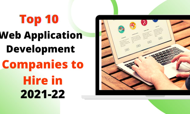 Top 10 Web Application Development Companies to Hire in 2021-22