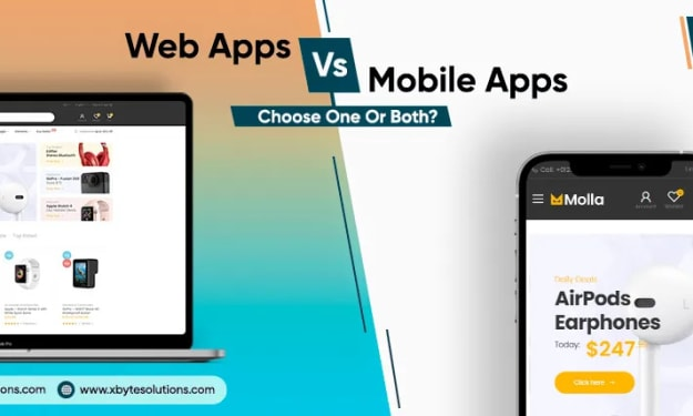 Web Apps Vs. Mobile Apps: Choose One Or Both?