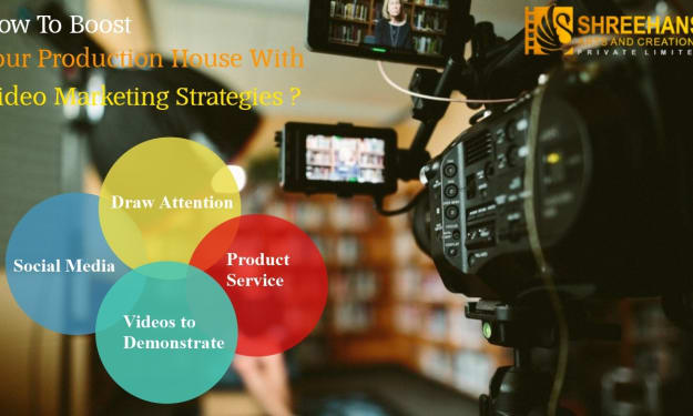 How To Boost Your Production House With Video Marketing Strategies