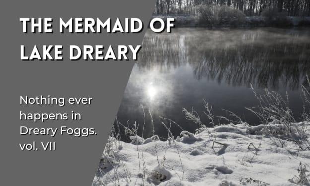 The Mermaid of Lake Dreary