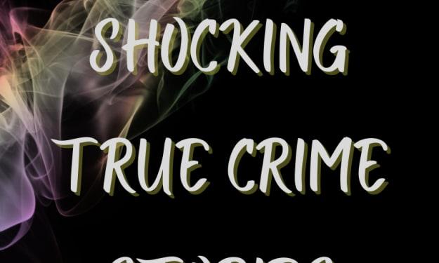 4 Shocking True Crime Stories