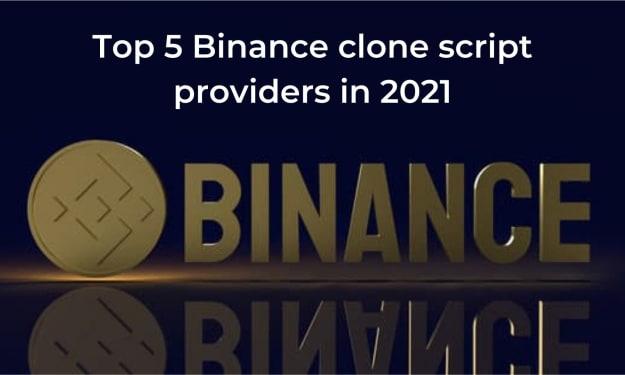 Top 5 Binance clone script providers in 2021