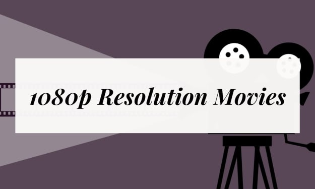1080p Movies: The Best Way To Enjoy High-Quality Resolution