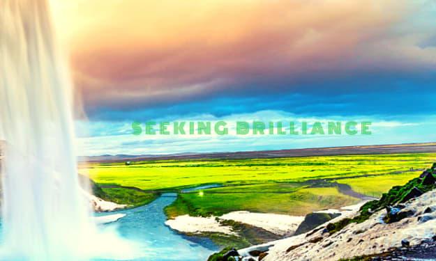 Seeking Brilliance