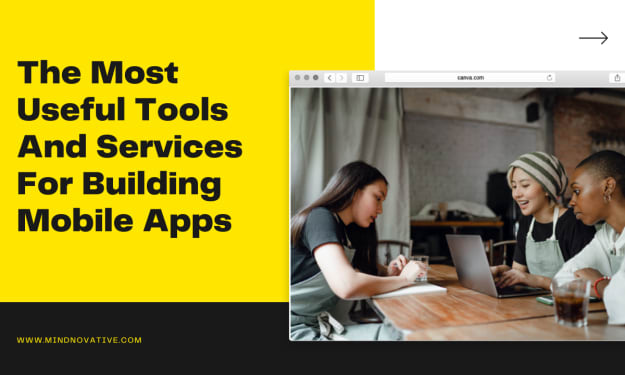 The Most Useful Tools And Services For Building Mobile Apps