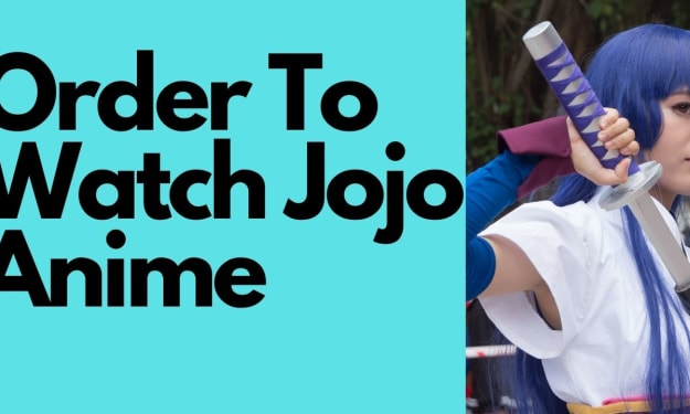 What Order To Watch Jojo Anime? The Chronological Order To Watch Jojo Anime