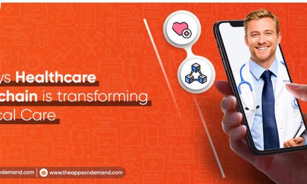 5 Ways Healthcare Blockchain Is Transforming Medical Care
