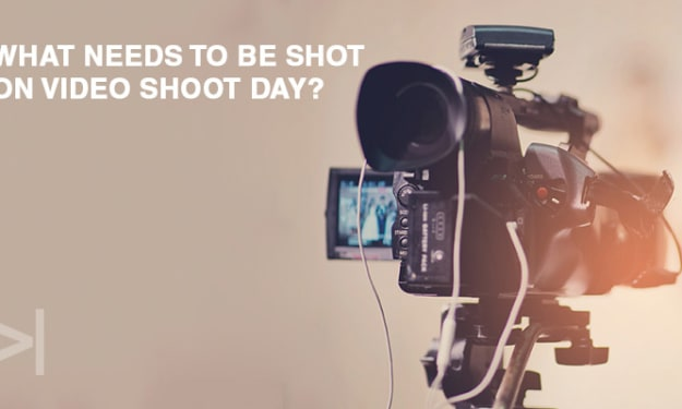 WHAT NEEDS TO BE SHOT ON VIDEO SHOOT DAY