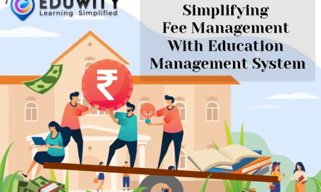 Simplifying Fee Management With Education Management System