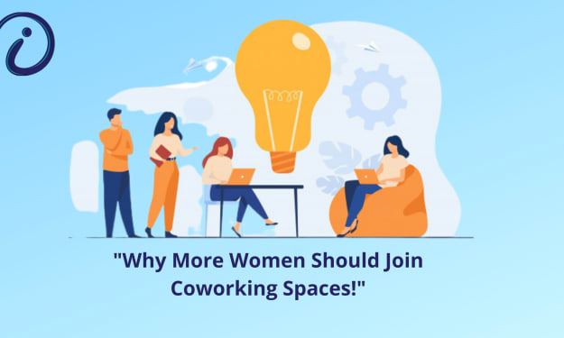 Why More Women Should Join Coworking Spaces