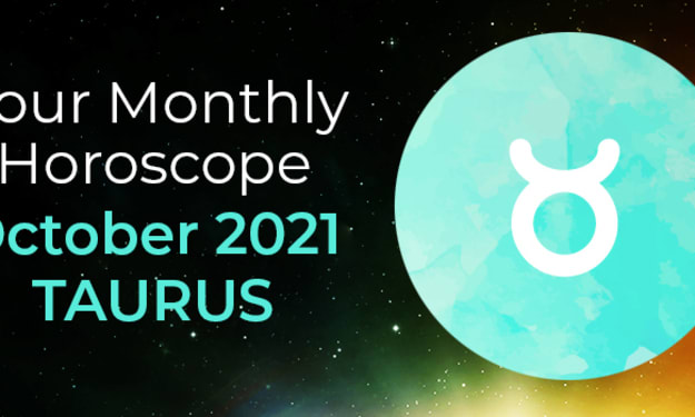 October 2021 Taurus Horoscope Predictions