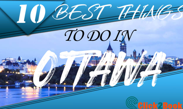 10 BEST THINGS TO DO IN OTTAWA (ONTARIO, CANADA)