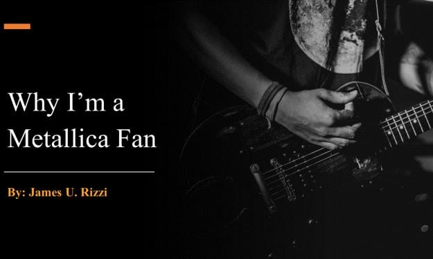 Why I'm a Metallica Fan