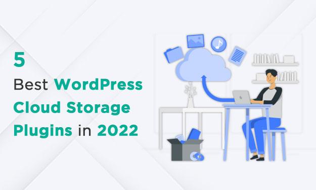 5 Best WordPress Cloud Storage Plugins in 2022