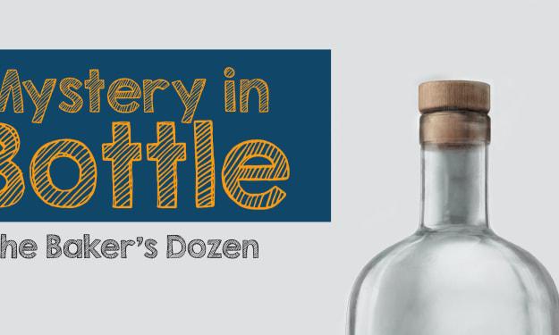 Mystery in a Bottle: The Baker's Dozen
