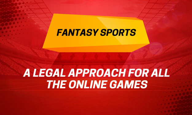 Fantasy Sports - A legal approach for all the Online games