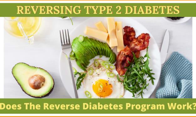Reversing Type 2 Diabetes - Does The Reverse Diabetes Program Work?