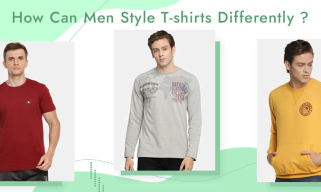 How can men style t-shirts differently?