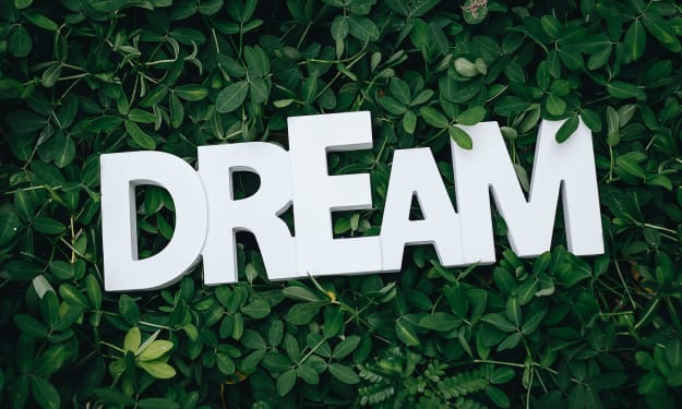 How to make your dreams bigger and stronger