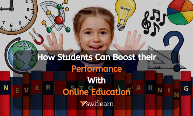 How Students Can Boost Their Performance With Online Education - Swiflearn