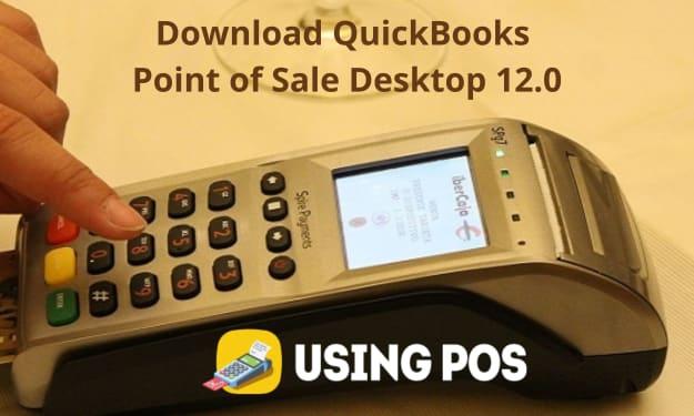 Download QuickBooks Point of Sale Desktop 12.0