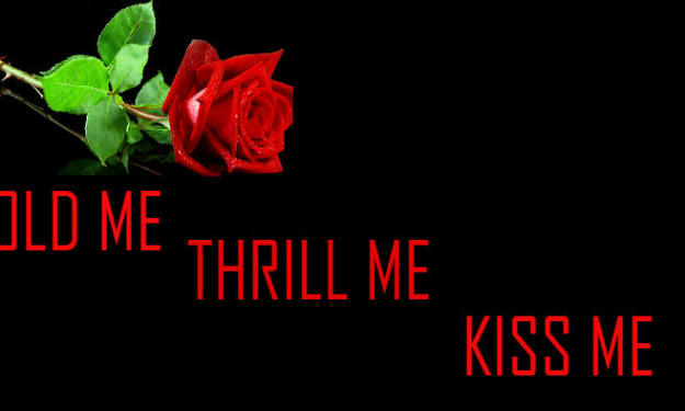 Hold Me Kiss Me Thrill Me