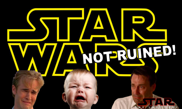 Why 'Star Wars' Has NOT Been Ruined!