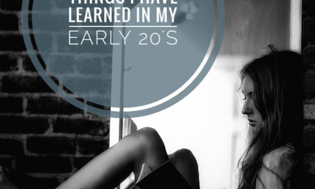Things I Have Learned in My Early 20's