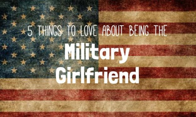 Five Things to Love About Being the Military Girlfriend