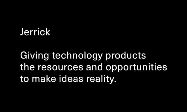 Jerrick's Journey from Idea to Reality