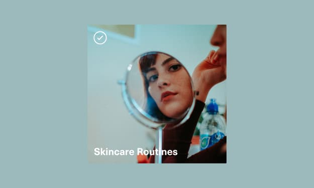 Vocal Verified—Skincare Routines